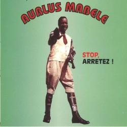 AURLUS MABELE – STOP, ARRÊTEZ ! (CD)