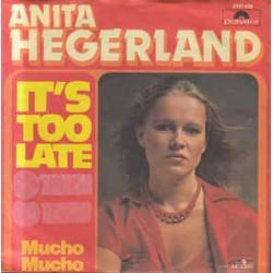"ANITA HEGERLAND - IT'S TOO LATE (7"" vinyl)"