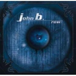 JOHN B. - ROW (CD)