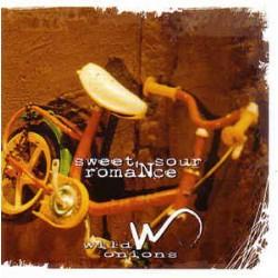 WILD ONIONS - SWEET 'N SOUR ROMANCE (CD)
