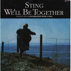 "STING - WE'LL BE TOGETHER (7"" vinyl)"