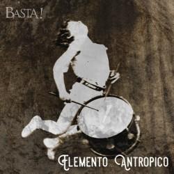 BASTA! - ELEMENTO ANTROPICO (CD)