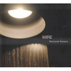 WIRE - NOCTURNAL KOREANS (CD)