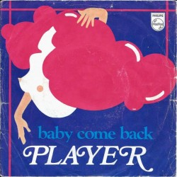 """PLAYER - BABY COME BACK (VINYL 7"""")"""
