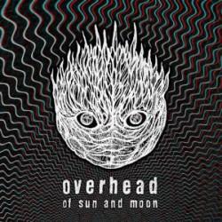 OVERHEAD - OF SUN AND MOON (CD)