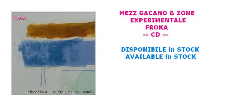 MEZZ GACANO & ZONE EXPERIMENTALE