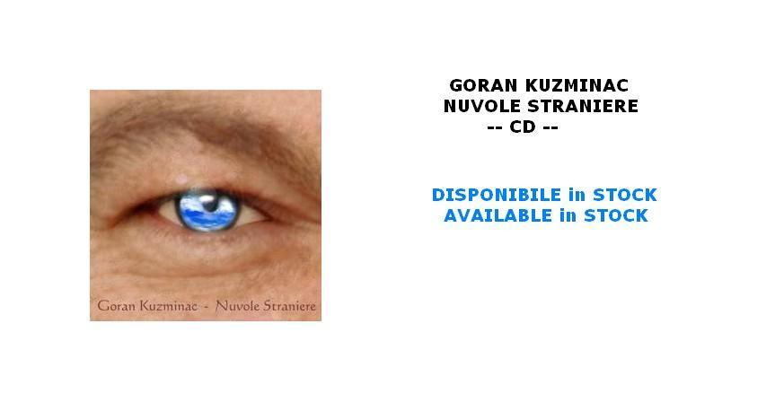 GORAN KUZMINAC - NUVOLE STRANIERE