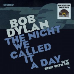 "BOB DYLAN - THE NIGHT WE CALLED IT A DAY (VINYL 7"")"
