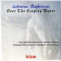 GEDIMINAS DAPKEVICIUS - OVER THE SINGING WATER (CD)