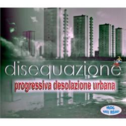 DISEQUAZIONE - PROGRESSIVA DESOLAZIONE UMANA ( CD)