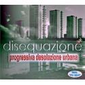 DISEQUAZIONE - PROGRESSIVA DESOLAZIONE URBANA (CD-R)