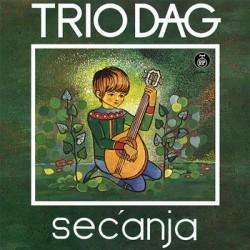 TRIO DAG - SECANJA (CD)