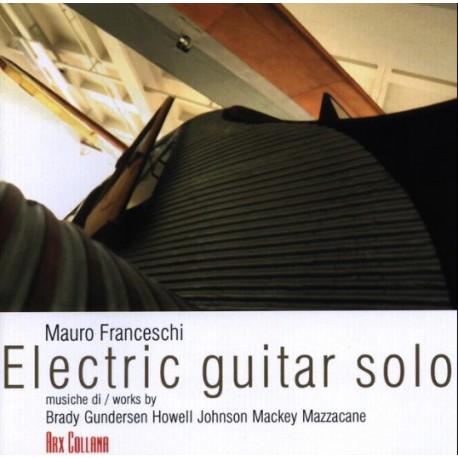 MAURO FRANCESCHI - ELECTRIC GUITAR SOLO (CD)