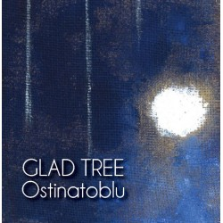 GLAD TREE - OSTINATOBLU (CD)