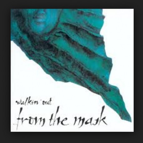 WALKIN' OUT - ...FROM THE MASK