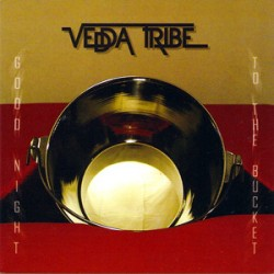 VEDDA TRIBE - GOODNIGHT TO THE BUCKET