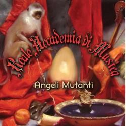 REALE ACCADEMIA DI MUSICA - ANGELI MUTANTI (CD)