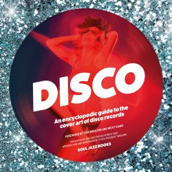 VARIOUS ARTISTS - DISCO: AN ENCYCLOPEDIC GUIDE TO THE COVER ART...