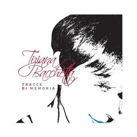 TIZIANA BACCHETTA - TRACCE DI MEMORIA (CD)