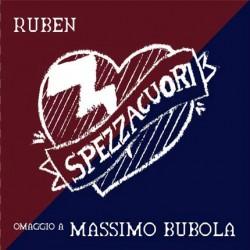 RUBEN - SPEZZACUORI/OMAGGIO A MASSIMO BUBOLA (CD)