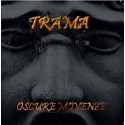 TRAMA - OSCURE MOVENZE (CD)