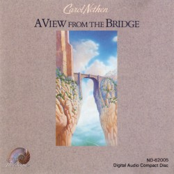 CAROL NETHEN - A VIEW FROM THE BRIDGE (CD)