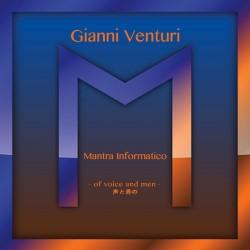 GIANNI VENTURI - MANTRA INFORMATICO (CD)