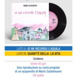 "MARIO CASTELNUOVO - IO MI RICORDO L'AQUILA (7""+CD audio)"