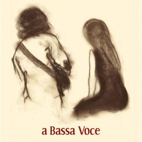 A BASSA VOCE - A BASSA VOCE