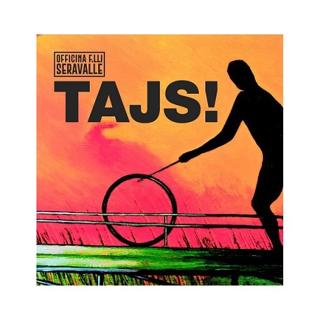 OFFICINA F.LLI SERAVALLE - TAJS ! (CD)