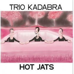 TRIO KADABRA - HOT JATS (CD)