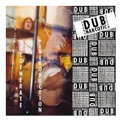 DUB NARCOTIC SOUND SYSTEM – DEGENERATE INTRODUCTION (CD)