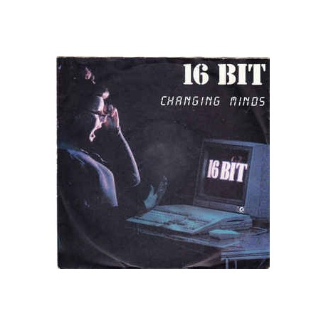 "16 BIT - CHANGING MINDS (7"")"