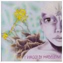 I VIAGGI DI MADELEINE - I VIAGGI DI MADELEINE (CD)