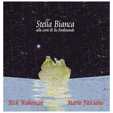 RICK WAKEMAN & MARIO FASCIANO - STELLA BIANCA ALLA CORTE DI RE FERDINANDO