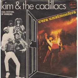 KIM & THE CADILLACS - C'ERA UN'ATMOSFERA/KING KONG BLUES