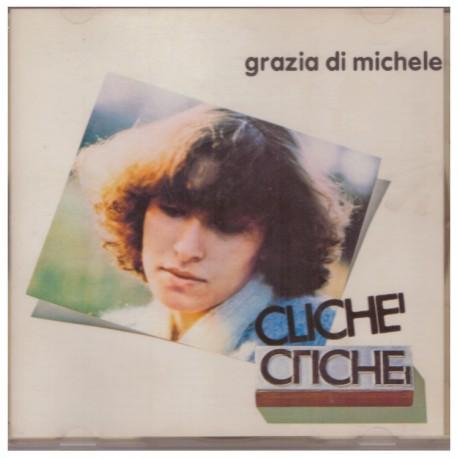 GRAZIA DI MICHELE - CLICHE'