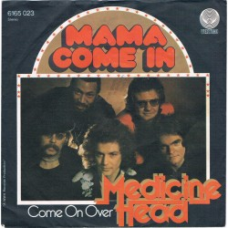 "MEDICINE HEAD - MAMA COME IN (7"")"
