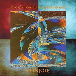 MONJOIE - LOVE SELLS POOR BLISS FOR PROUD DESPAIR (CD)