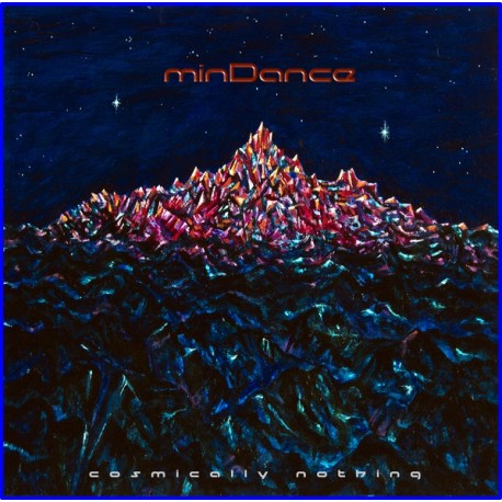 MINDANCE -COSMICALLY NOTHING  (CD)