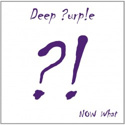 DEEP PURPLE - NOW WHAT?! (CD)