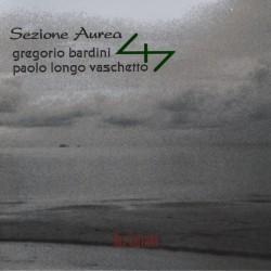 GREGORIO BARDINI e PAOLO LONGO VASCHETTO - SEZIONE AUREA