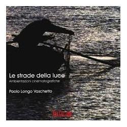 PAOLO VASCHETTO LONGO - LE STRADE DELLA LUCE
