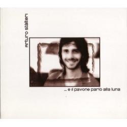 ARTURO STALTERI - ...E IL PAVONE PARLO' ALLA LUNA (CD)