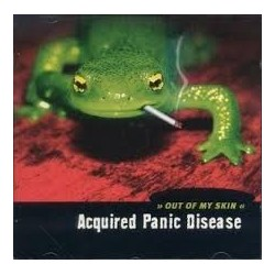 ACQUIRED PANIC DISEASE - OUT OF MY SKIN