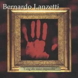 BERNARDO LANZETTI - I SING THE VOICE IMPOSSIBLE (CD)