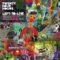 TWENTY FOUR HOURS - LEFT-TO-LIVE (CD)