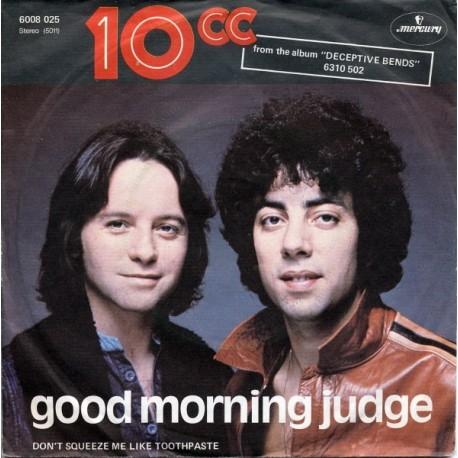 "10CC - GOOD MORNING JUDGE (VINYL 7"")"