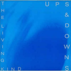 "UPS & DOWNS - THE LIVING KIND (VINYL 12"")"