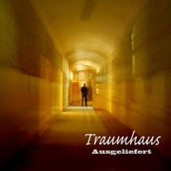 TRAUMHAUS - AUSGELIEFERT